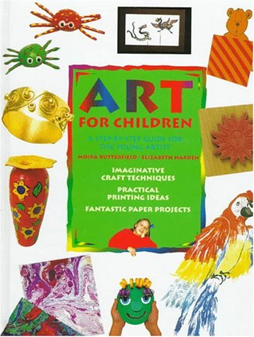 9780785807476: Art for Children: A Step-By-Step Guide for the Young Artist