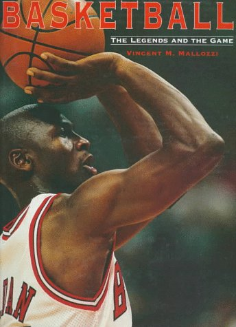 9780785807797: Basketball: The Legends and the Game