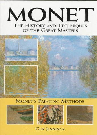 9780785807940: Monet: The History and Techniques of the Great Masters (History and Techniques of the Masters)