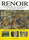 9780785807971: Renoir: The History and Techniques of the Great Masters (History and Techniques of the Masters)