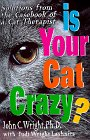 IS YOUR CAT CRAZY? : SOLUTIONS FROM THE