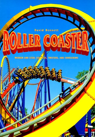 9780785808855: Roller Coaster: Wooden and Steel Coasters, Twisters and Corkscrews