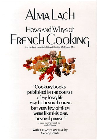 Hows and Whys of French Cooking: Alma S. Lach,