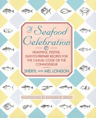 9780785809272: A Seafood Celebration: Healthful, Festive, Easy-To-Prepare Recipes for the Casual Cook or the Connoisseur