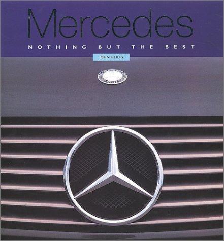 Mercedes: Nothing but the Best: John Heilig