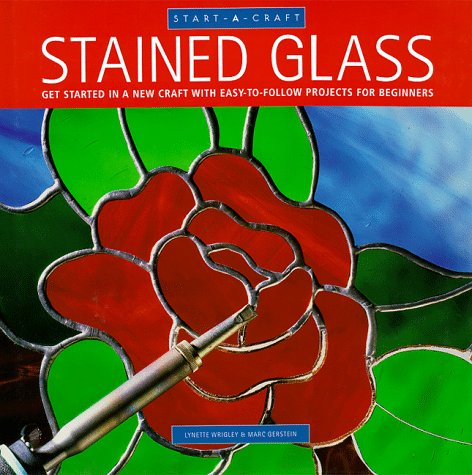 9780785810056: Stained Glass: Get Started in a New Craft With Easy-To-Follow Projects for Beginners