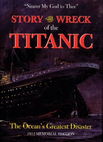 9780785810117: Story of the Wreck of the Titanic