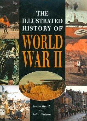 The Illustrated History of World War II: Owen Booth, John