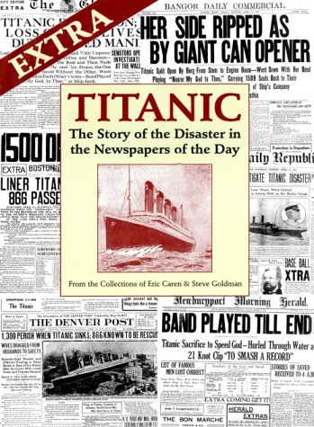 9780785810308: Titanic: The Story of the Disaster in the Newspapers of the Day
