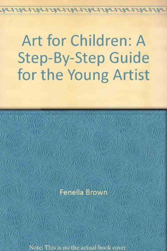 9780785810315: Art for Children: A Step-By-Step Guide for the Young Artist