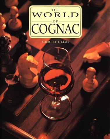 The World of Cognac: Gilbert Delos; Translator-John