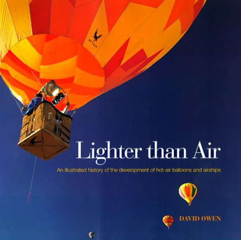 Lighter Than Air: An Illustrated History of: Owen, David