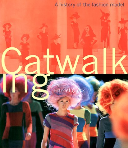 9780785810933: Catwalking: A History of the Fashion Model