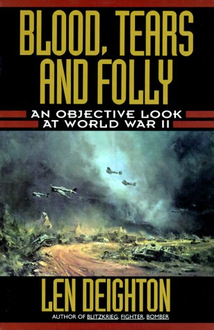 9780785811145: Blood, Tears and Folly: An Objective Look at World War II