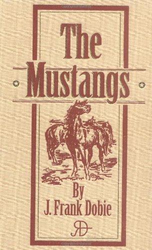 The Mustangs: J. Frank Dobie
