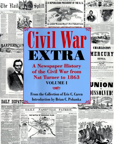 CIVIL WAR EXTRA (2 VOLUMES): Pohanka, Brian C. ; Caren, Eric C. (Eds. )