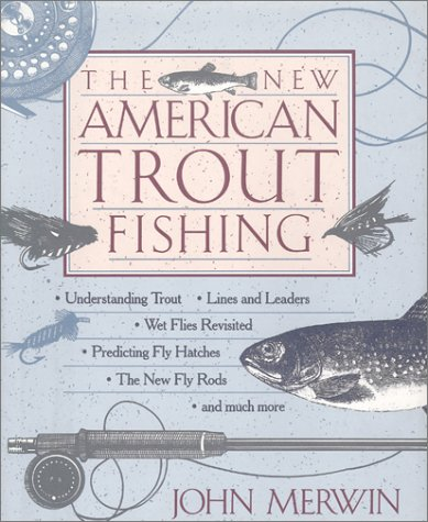 The New North American Trout Fishing: John Merwin