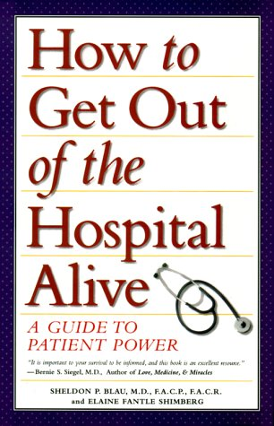 9780785812098: How to Get Out of the Hospital Alive: A Guide to Patient Power