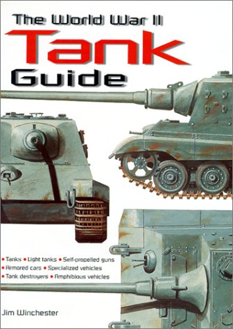 The World War II Tank Guide (0785812296) by Ian V. Hogg