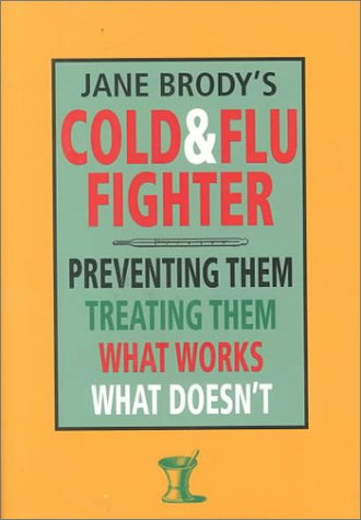 Jane Brody's Cold and Flu Fighter (0785812539) by Jane E. Brody