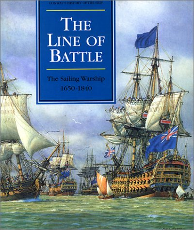9780785812678: The Line of Battle: The Sailing Warship 1650-1840 (Conway's History of the Ship)