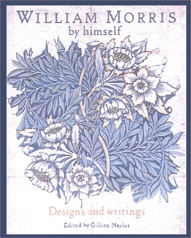 9780785812753: William Morris by Himself: Designs and Writings (Artist by Himself)