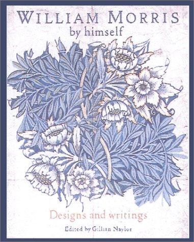 9780785812753: William Morris by Himself: Designs and Writings (Artist by Himself)