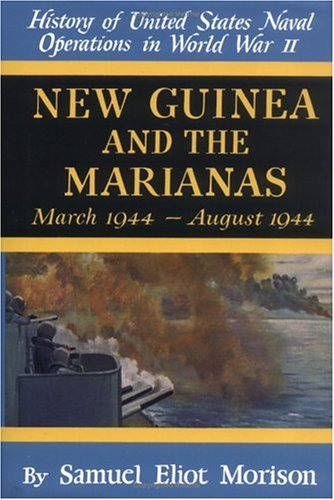 9780785813095: 8: New Guinea and the Marianas: March 1944-August 1944 (History of United States Naval Operations in World War Ii, Volume 8)