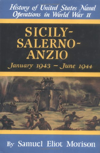 Sicily - Salerno - Anzio, January 1943 - June 1944. History of United States Naval Operations in ...