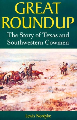 Great Roundup: The Story of Texas and Southwestern Cowmen