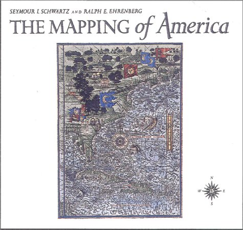 The Mapping of America: Schwartz, Seymour I.