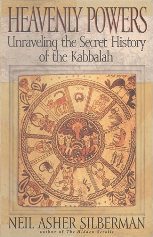 Heavenly Powers: Unraveling the Secret History of the Kabbalah (0785813241) by Neil Asher Silberman