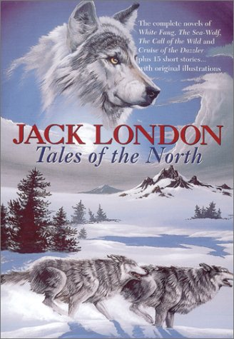 Tales of the North (Complete Novels of: London, Jack