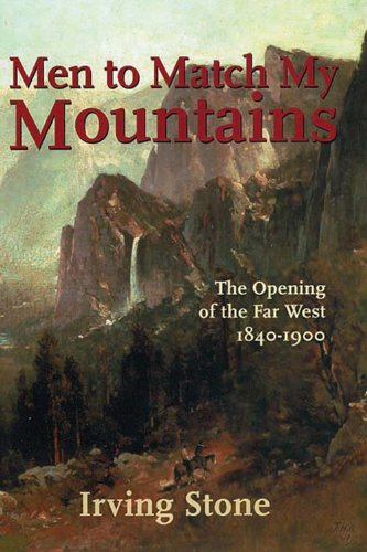 9780785813477: Men To Match My Mountains: The Opening of the Far West 1840-1900