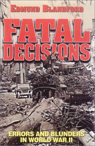 9780785813668: Fatal Decisions: Errors and Blunders in World War II