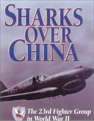 9780785814016: Sharks over China: The 23rd Fighter Group in World War II