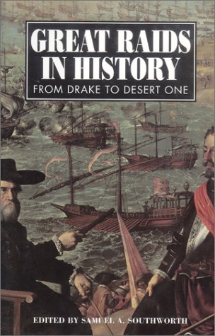 Great Raids in History From Drake to: Southworth, Samuel A.