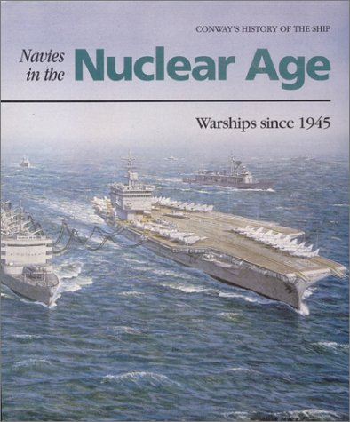 Navies in the Nuclear Age: Warships Since 1945