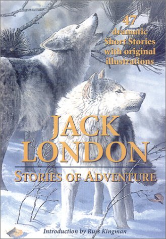 9780785814252: Stories of Adventure: The Complete Novel of the Game Plus 46 Short Stories Including an Odyssey of the North, Brown Wolf, Love of Live, the Sun-Dog Trail, the Death of ligo