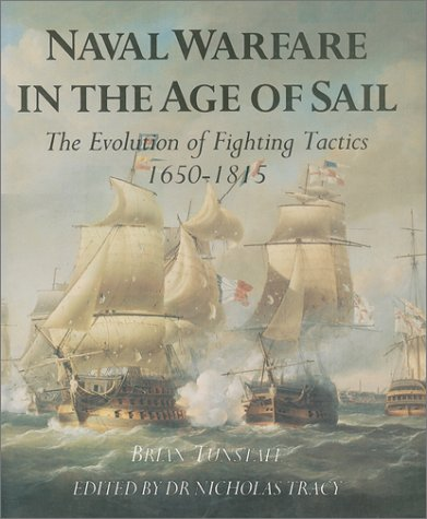 9780785814269: Naval Warfare in the Age of Sail: The Evolution of Fighting Tactics, 1650-1815