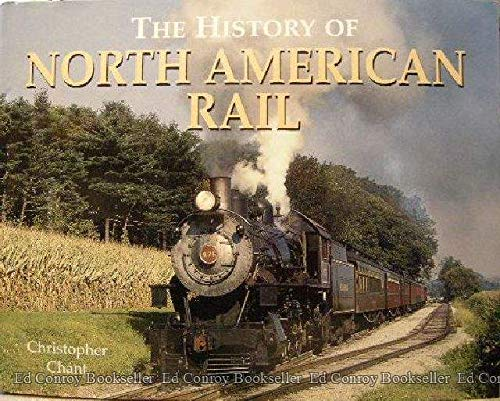 9780785814559: The History of North American Rail