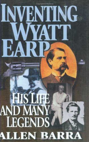 9780785814948: Inventing Wyatt Earp: His Life and Many Legends