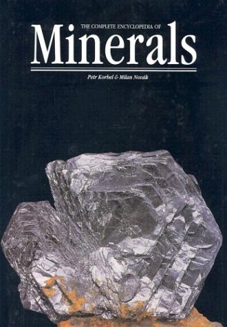 The Complete Encyclopedia of Minerals: Korbel, Petr;Novak, Milan