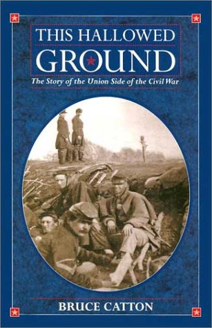 9780785815525: This Hallowed Ground: The Story of the Union Side of the Civil War
