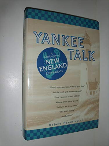 Yankee Talk: A Dictionary of New England Expressions (0785815554) by Hendrickson, Robert