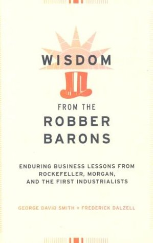 9780785815662: Wisdom from the Robber Barons: Enduring Business Lessons from Rockefeller, Morgan, and the First Industrialists