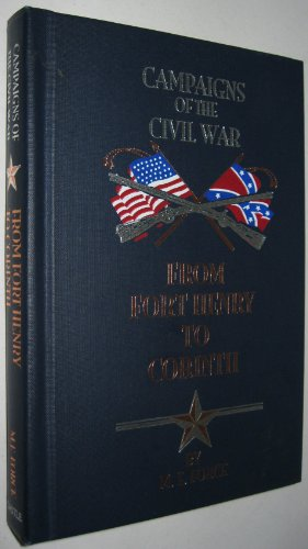 From Fort Henry to Corinth (Campaigns of the Civil War (Book Sales)): Force, M. F.