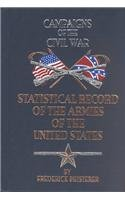 9780785815853: Statistical Record of the Armies of the United States (Campaigns of the Civil War)