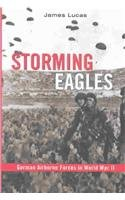 Storming Eagles: German Airborne Forces in World: James Sidney Lucas