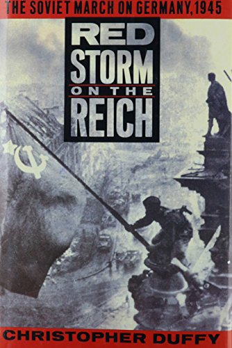 Red Storm on the Reich: The Soviet March on Germany, 1945 (9780785816249) by Duffy, Christopher